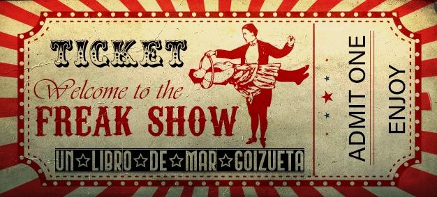 Entrada Welcome to the freak show de Mar Goizueta